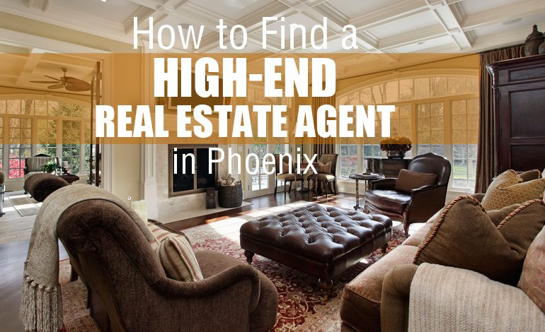 High End Real Estate Agent in Phoenix