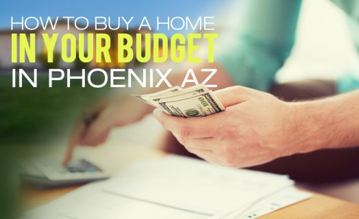 How-to-Buy-a-Home-in-Your-Budget-in-Phoenix-AZ