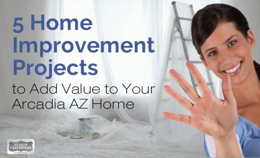 Home Improvement Projects to Add Value to Your Arcadia AZ Home