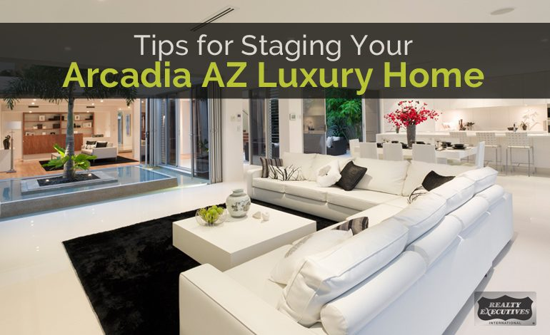 Tips for Staging Your Arcadia Arizona Luxury Home