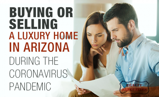 Buying or Selling a Luxury-Home in AZ During the Coronavirus