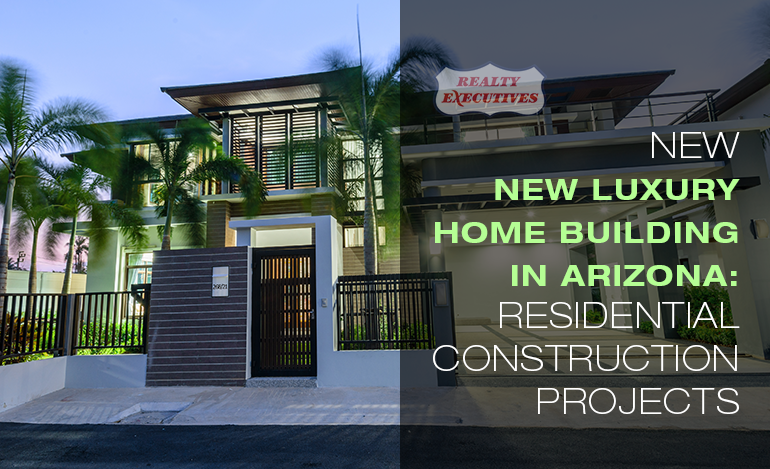 New Luxury Home Building in AZ Residential Construction Projects