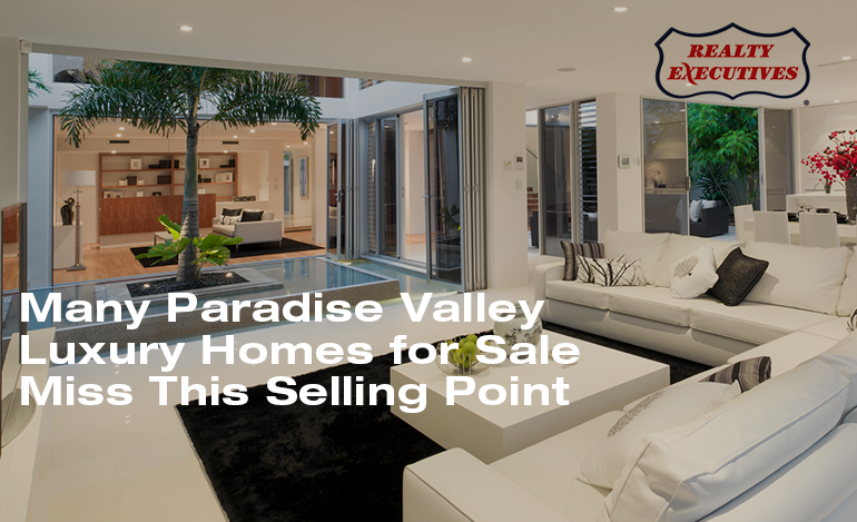 Paradise Valley Luxury Homes Selling Point