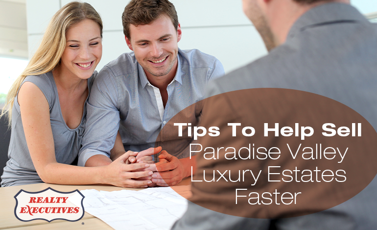 Selling Your Paradise Valley Estates