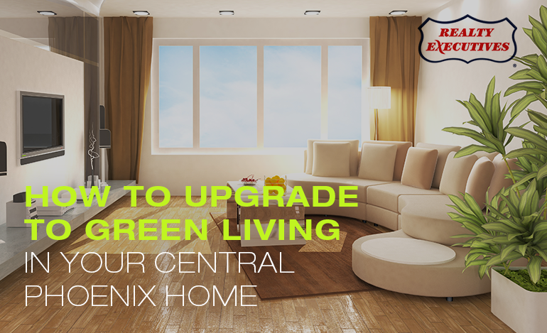 Green Living in Your Central Phoenix Home