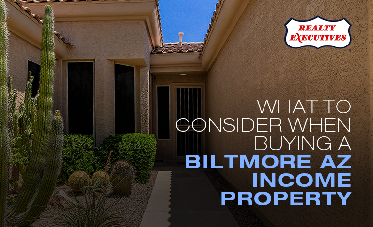 Buying a Biltmore AZ Income Property