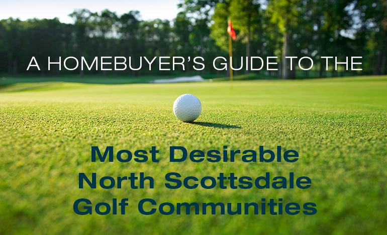North Scottsdale AZ most desirable golf communities