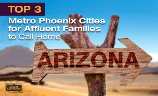 Top Metro Phoenix Cities for Affluent Families