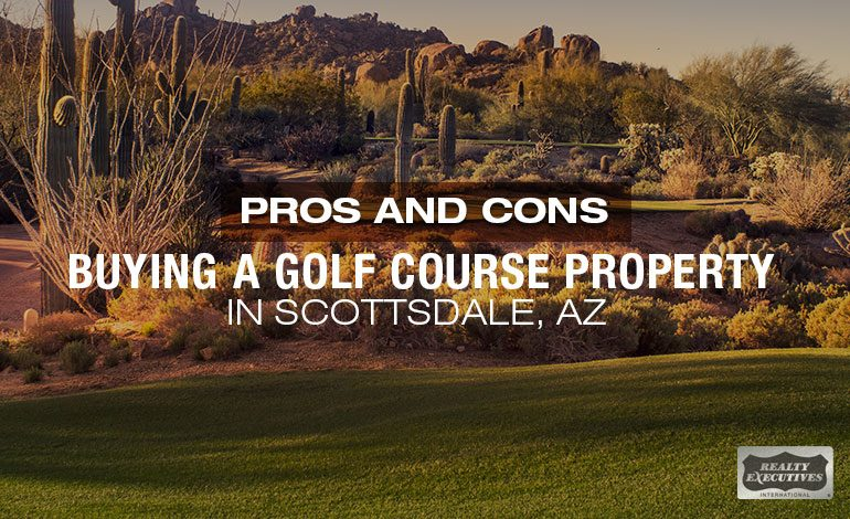 Pros & Cons of Buying a Golf Course Property in AZ