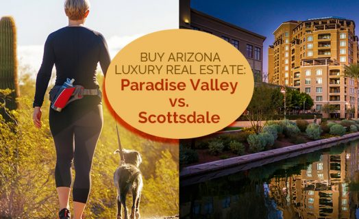 Arizona luxury real estate paradise valley vs scottsdale