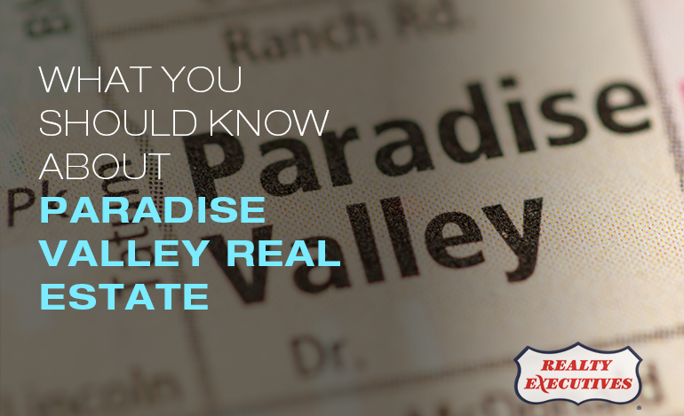 Tips for What You Should Know About Paradise Valley Real Estate